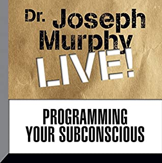 Programming Your Subconscious     Dr. Joseph Murphy LIVE!              By:                                                                                                                                 Dr. Joseph Murphy                               Narrated by:                                                                                                                                 Dr. Joseph Murphy                      Length: 1 hr     4 ratings     Overall 5.0