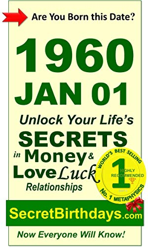 Born 1960 Jan 01? Your Birthday Secrets to Money, Love Relationships Luck: Fortune Telling Self-Help: Numerology, Horoscope, Astrology, Zodiac, Destiny science, Metaphysics (English Edition)