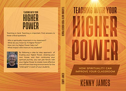 Teaching With Your Higher Power: How Spirituality Can Improve Your Classroom