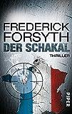 Der Schakal: Thriller - Frederick Forsyth