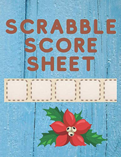 Scrable Score Sheets: 120 page Score Tracker Notebook for Scrabble Lovers  Score Keeping Pads   Scrabble Game Book  Scoring Sheets For Scrabble challenges