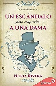 Un escándalo para conquistar a una dama par Nuria Rivera