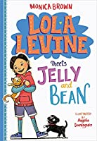 Lola Levine Meets Jelly and Bean (Lola Levine (4))