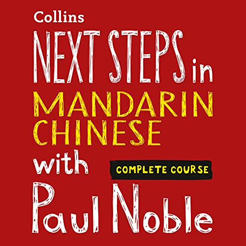 Next Steps in Mandarin Chinese with Paul Noble for Intermediate Learners – Complete Course cover art
