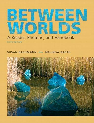 Between Worlds: A Reader, Rhetoric, and Handbook