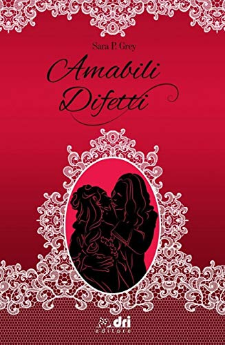 Amabili Difetti (HistoricalRomance DriEditore)