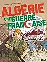 Algérie, une guerre française - Tome 02: L'Escalade fatale par Richelle