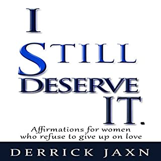I Still Deserve It                   By:                                                                                                                                 Derrick E Jaxn                               Narrated by:                                                                                                                                 Madeline Starr                      Length: 44 mins          Overall