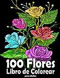 100 Flores - Libro de Colorear para Adultos: 100 Páginas para Colorear con Hermosas Flores Fácil. antiestrés. con labyrinthes, Sudoku y más! (Rompecabezas Libros para Adultos) !.
