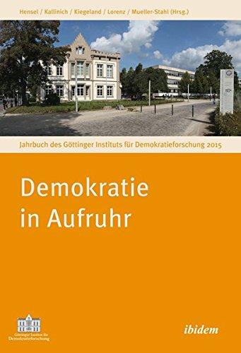Demokratie in Aufruhr: Jahrbuch des Göttinger Instituts für Demokratieforschung 2015 (Jahrbücher des Göttinger Instituts für Demokratieforschung)