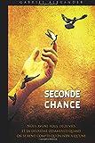 Seconde Chance - Nous avons tous deux vies et la deuxième commence quand on se rend compte qu'on n'en a qu'une