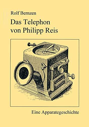 Das Telephon von Philipp Reis. Eine Apparategeschichte (Book on Demand)