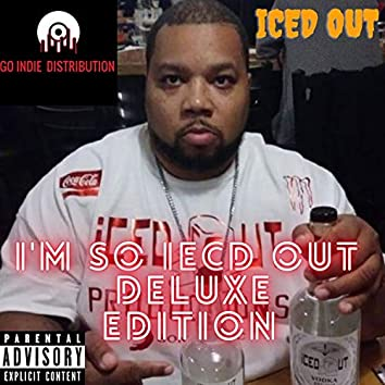 I'm So Iced Out (Deluxe Edition)