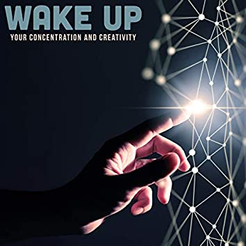Wake Up Your Concentration and Creativity – Study Music Collection