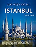Istanbul Travel Guide: Outdoor Adventures, Fun Activities for Kids, Festival Calendar, Local Food, Historical Sights, Non-Touristy Places, Where to Shop ... Turkish Words inside!) (English Edition)