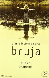 Diario íntimo de una bruja par Clara Tahoces