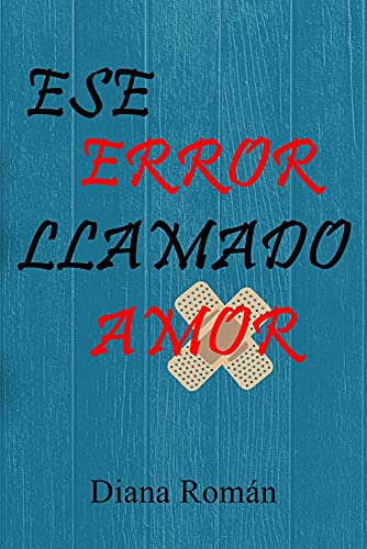 Ese error llamado amor de Diana Román