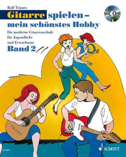 Schott Music Gitarre spielen mein schönstes Hobby 2, Rolf Tönnes, Buch/CD