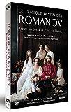 Le Tragique destin des Romanov - Treize années à la cour de Russie