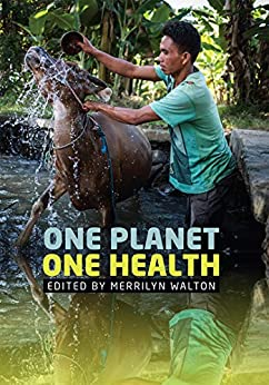 One Planet, One Health (Public and Social Policy) by [Merrilyn Walton]