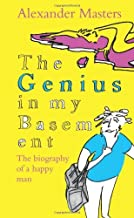 The Genius in my Basement by Alexander Masters (2011-09-01)