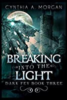 Breaking Into The Light