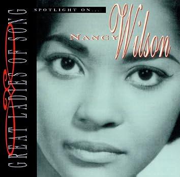 Great Ladies Of Song / Spotlight On Nancy Wilson