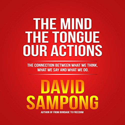 The Mind, the Tongue, Our Actions audiobook cover art