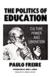The Politics of Education: Culture, Power and Liberation