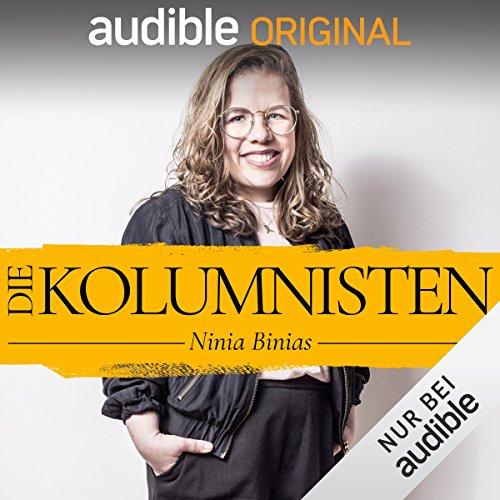 Die Kolumnisten - Ninia Binias (Original Podcast) Titelbild