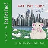 Fat Pat Too? (Fat Pat the Water Rat Book 2) (English Edition)
