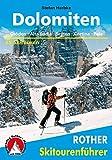 Dolomiten: Gröden · Alta Badia · Sexten · Cortina · Pala. 55 Skitouren