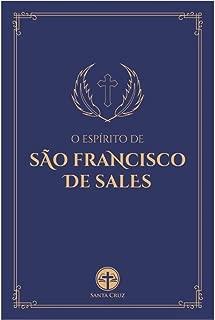 O Espírito de São Francisco de Sales (Portuguese Edition)
