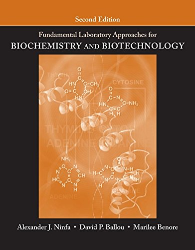 Compare Textbook Prices for Fundamental Laboratory Approaches for Biochemistry and Biotechnology 2 Edition ISBN 9780470087664 by Ninfa, Alexander J.,Ballou, David P.,Benore, Marilee
