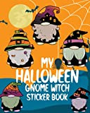 My Halloween Gnome Witch Sticker Book: Cute Gnome Witch Design Blank Sticker Album Journal pages to Preserve and Nurture Your Kids Sticker Halloween Gift 8 x 10 in Size 120 pages
