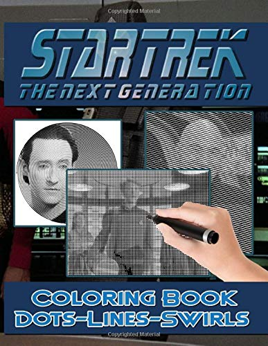 Star Trek The Next Generation Dots Lines Swirls Coloring Book: Stunning Adult Color Dots Lines Swirls Activity Books (Workbook And Activity Books)