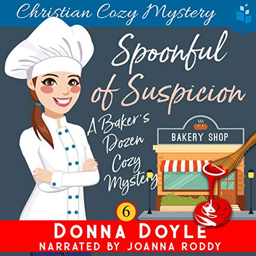 A Spoonful of Suspicion: A Baker's Dozen Cozy Mystery, Book 6