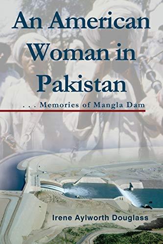 An American Woman in Pakistan: Memories of Mangla Dam