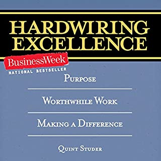 Hardwiring Excellence: Purpose, Worthwhile Work, Making a Difference cover art