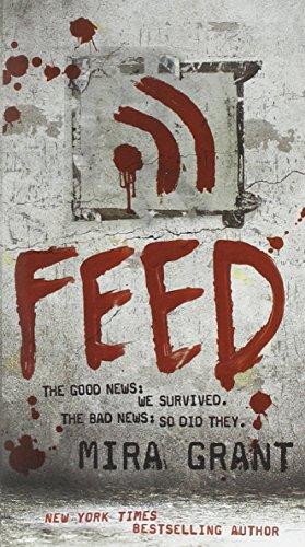Feed (Newsflesh, Book 1)