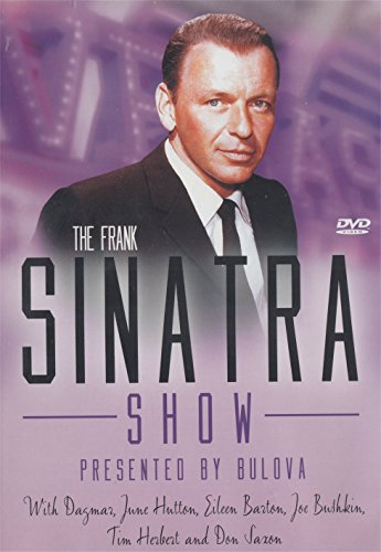 The Frank Sinatra Show Presented By Bulova - With Dagmar, June Hutton, Eileen Barton, Joe Bushkin, Tim Herbert And Don Saxon