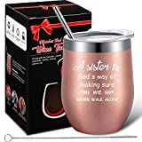 Sister Gifts from Sister, A Sister is God's Way of Making Sure We Never Walk Alone, Birthday Christmas Friendship Gift for Women Friends, BFF, Unbiological, Soul Sister, 12 oz Wine Tumbler