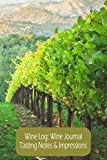 Wine Log:Wine Journal Tasting Notes & Impressions: Winery Rows of Grape Vines  Wine Tasting Journal, Wine Quotes, Sommelier Training Notebook