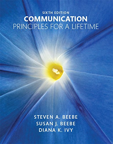 Compare Textbook Prices for Communication: Principles for a Lifetime 6 Edition ISBN 9780133753820 by Beebe, Steven A.,Beebe, Susan J.,Ivy, Diana K.