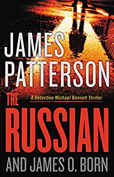 The Russian (Michael Bennett Book 13) by [James Patterson, James O. Born]