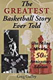 The Greatest Basketball Story Ever Told, 50th Anniversary Edition: The Milan Miracle