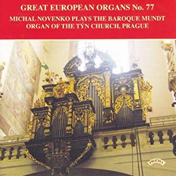 Great European Organs No. 77/ The Baroque Mundt Organ of the Tyn Church, Prague