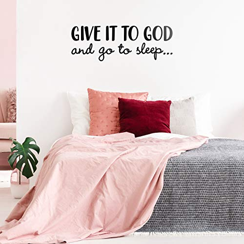 Vinyl Wall Art Decal - Give It to God and Go to Sleep - 11' x 31' - Modern Inspirational Religious Quote Sticker for Home Office Bedroom Living Room Classroom Decor (Black)