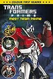 Transformers Prime: Meet Team Prime: Colour First Reader