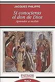 Si conocieras el Don De Dios: Aprender a recibir (Patmos)